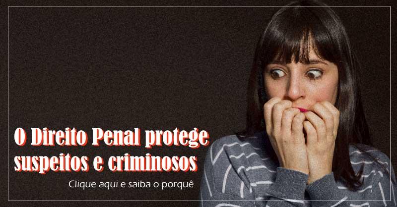 Minicurso Online Gratuito - O Direito Penal protege suspeitos e criminosos